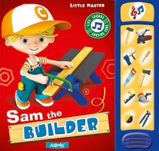 Sam the Builder  by  Janna Boroda