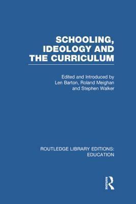 Schooling, Ideology and the Curriculum Len Barton
