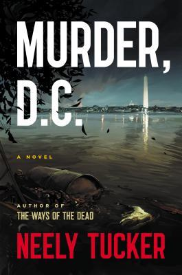 Murder, D.C. (Sully Carter #2) Neely Tucker