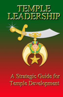 Temple Leadership: A.E.A.O.N.M.S. a Strategic Guide for Temple Development  by  Kennedy Achille