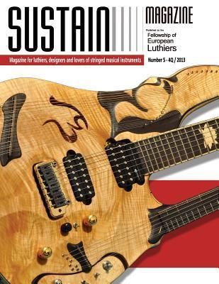 Sustain 5: Magazine for Luthiers, Designers, and Lovers of Stringed Musical Instruments  by  Leonardo Lospennato