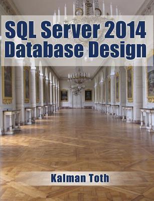 SQL Server 2014 Database Design Kalman Toth