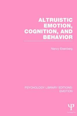 Altruistic Emotion, Cognition, and Behavior  by  Nancy Eisenberg