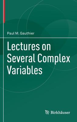 Lectures on Several Complex Variables  by  Paul M Gauthier