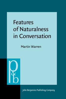 Features of Naturalness in Conversation. Martin Warren