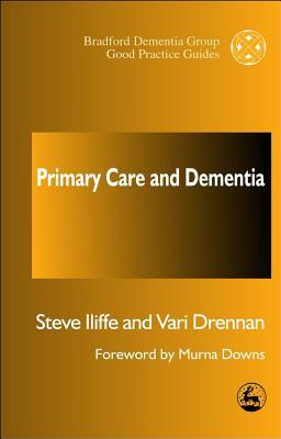 Primary Care and Dementia  by  Steve Iliffe