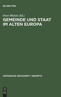 Gemeinde Und Staat Im Alten Europa André Holenstein