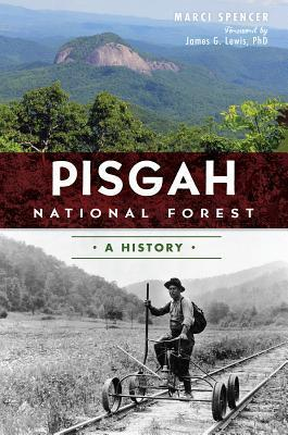 Pisgah National Forest: A History  by  Marci Spencer