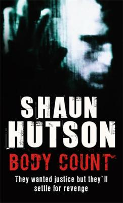 Body Count: They Wanted Justice But Theyll Settle For Revenge [Paperback]  by  Shaun Hutson