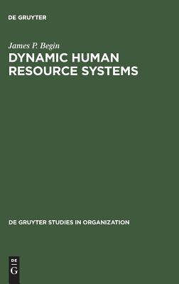 Dynamic Human Resource Systems: Cross National Comparisons James P. Begin