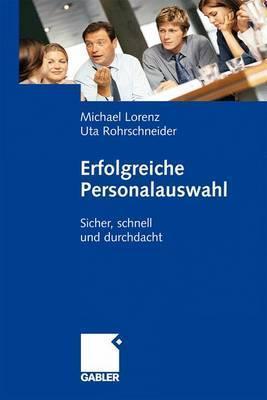 Erfolgreiche Personalauswahl: Sicher, Schnell Und Durchdacht Michael Lorenz