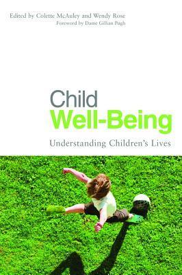 Child Well-Being: Understanding Childrens Lives  by  Colette McAuley