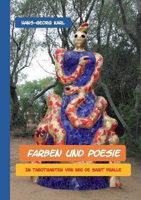 Farben und Poesie: Im Tarotgarten von Niki de Saint Phalle Hans-Georg Karl