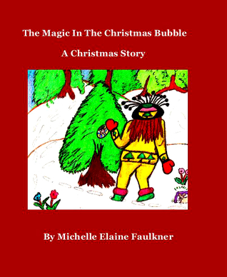 the magic in the christmas bubble/ The Prayer  by  Michelle E. Faulkner-Mullins
