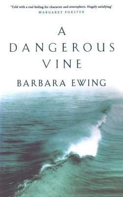 A Dangerous Vine  by  Barbara Ewing