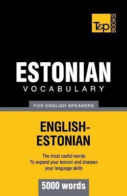 Estonian Vocabulary for English Speakers - 5000 Words  by  Andrey Taranov