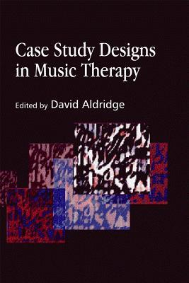 Case Study Designs In Music Therapy  by  Ed David