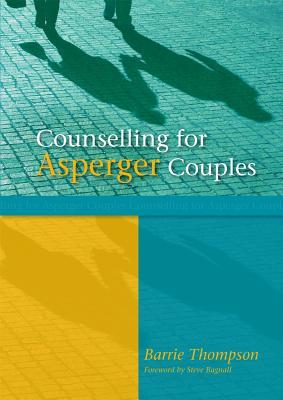Asperger Counseling for Couples  by  Barrie Thompson