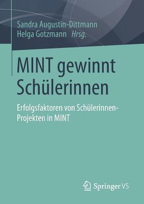 Mint Gewinnt Schulerinnen: Erfolgsfaktoren Von Schulerinnen-Projekten in Mint Sandra Augustin-Dittmann
