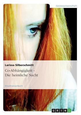 Co-Abhangigkeit - Die Heimliche Sucht Jessica Schaake