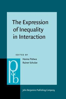 The Expression of Inequality in Interaction: Power, Dominance, and Status  by  Hanna Pishwa