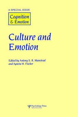 Culture and Emotion: A Special Issue of Cognition and Emotion  by  Anthony S.R. Manstead