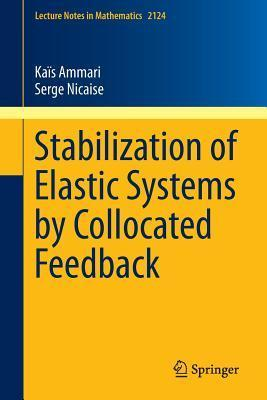 Stabilization of Elastic Systems Collocated Feedback by Kais Ammari