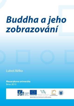 Buddha a jeho zobrazování Luboš Bělka
