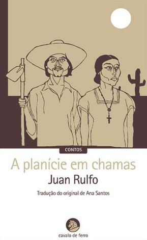 A Planície em Chamas Juan Rulfo