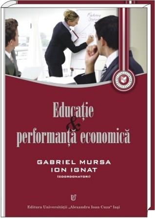 Educaţie şi performanţă economică  by  Gabriel Mursa
