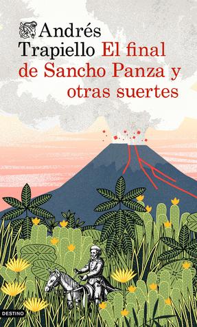 El final de Sancho Panza y otras suertes  by  Andrés Trapiello
