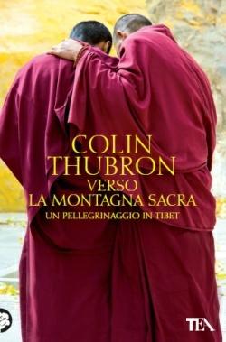 Verso la montagna sacra. Un pellegrinaggio in Tibet Colin Thubron