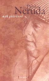 Aşk Şiirleri Pablo Neruda