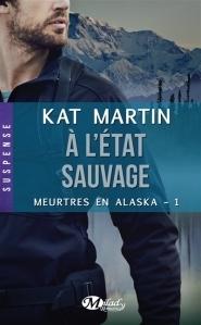 A létat sauvage (Meurtres en Alaska, #1)  by  Kat Martin