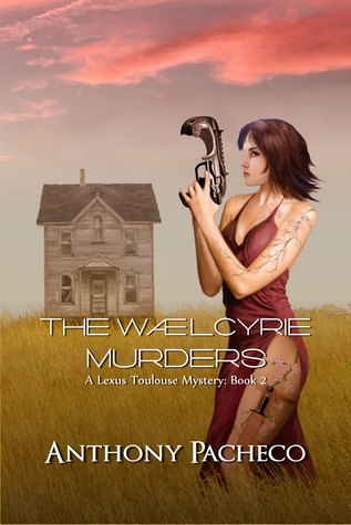 The Wælcyrie Murders (A Lexus Toulouse Mystery Book 2)  by  Anthony Pacheco