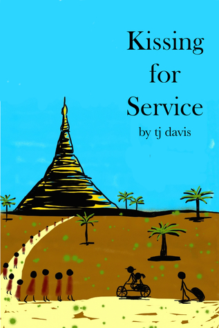 Kissing for Service  by  T.J.  Davis