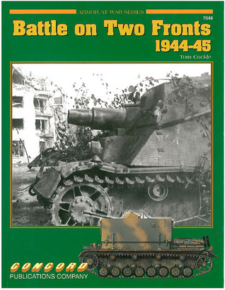 Battle on Two Fronts 1944-45  (Armor at War 7048)  by  Tom Cockle