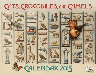 Cats, Crocodiles, and Camels: Calendar 2015  by  NOT A BOOK