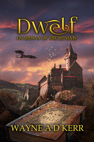 Dwelf  Guardian of the Realms  by  Wayne A.D. Kerr