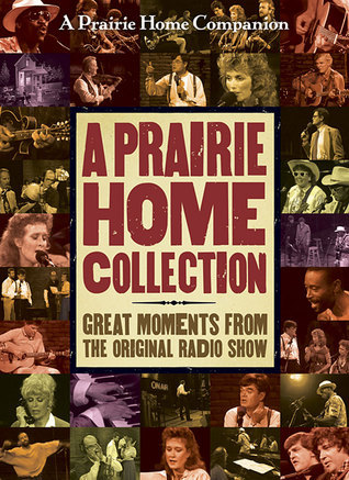 A Prairie Home Collection: Great Moments from the Original Radio Show  by  Garrison Keillor