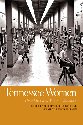 Tennessee Women: Their Lives and Times  by  Beverly Greene Bond
