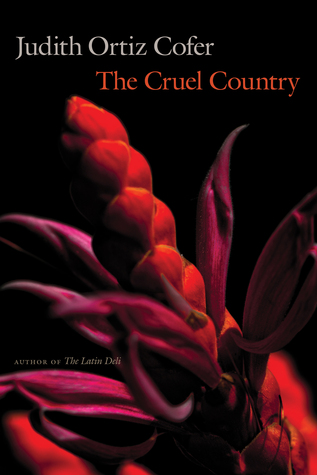 The Cruel Country  by  Judith Ortiz Cofer