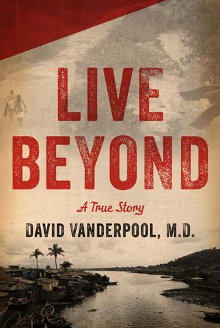 Live Beyond: Choosing the Radical Call  by  David Vanderpool