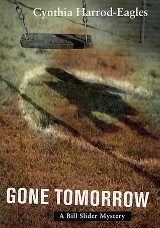 Gone Tomorrow: A Bill Slider Mystery  by  Cynthia Harrod-Eagles
