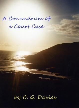 A Conundrum of a Court Case. C. Davies