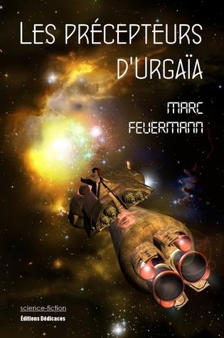 Les précepteurs dUrgaïa  by  Marc Feuermann
