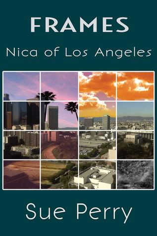 Nica of Los Angeles (Frames, #1) Sue  Perry