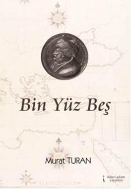 Bin Yüz Beş  by  Murat Turan