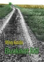 Elszakított föld Katalin Mérey