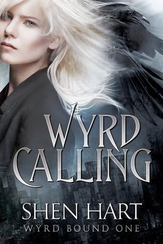 Wyrd Calling  by  Shen Hart